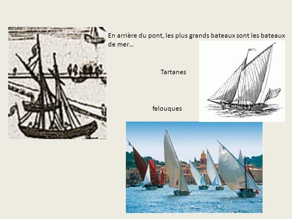 En arrière du pont, les plus grands bateaux sont les bateaux de mer…