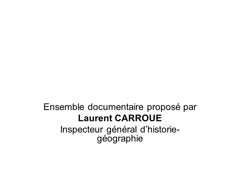 Ensemble documentaire proposé par Laurent CARROUE