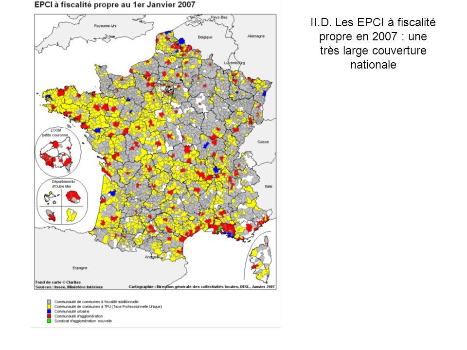 II.D. Les EPCI à fiscalité propre en 2007 : une très large couverture nationale
