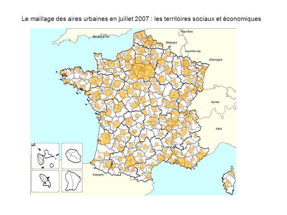Le maillage des aires urbaines en juillet 2007 : les territoires sociaux et économiques