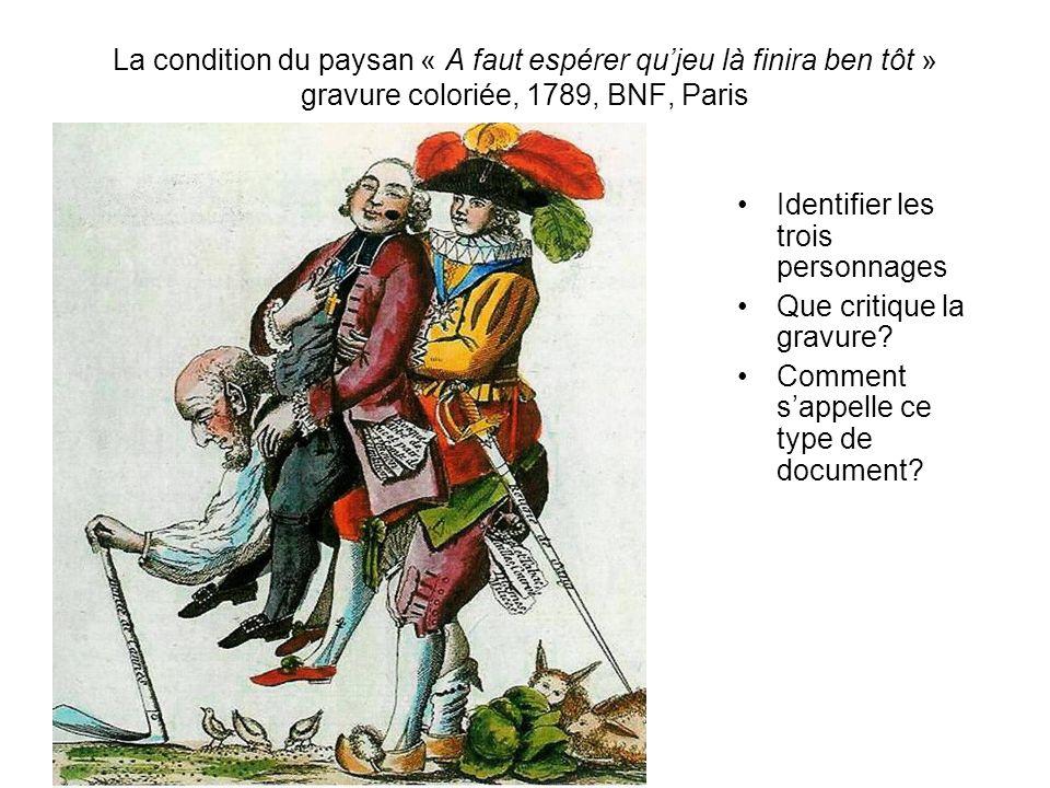 La condition du paysan « A faut espérer qu'jeu là finira ben tôt » gravure coloriée, 1789, BNF, Paris