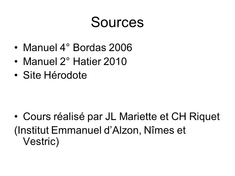 Sources Manuel 4° Bordas 2006 Manuel 2° Hatier 2010 Site Hérodote