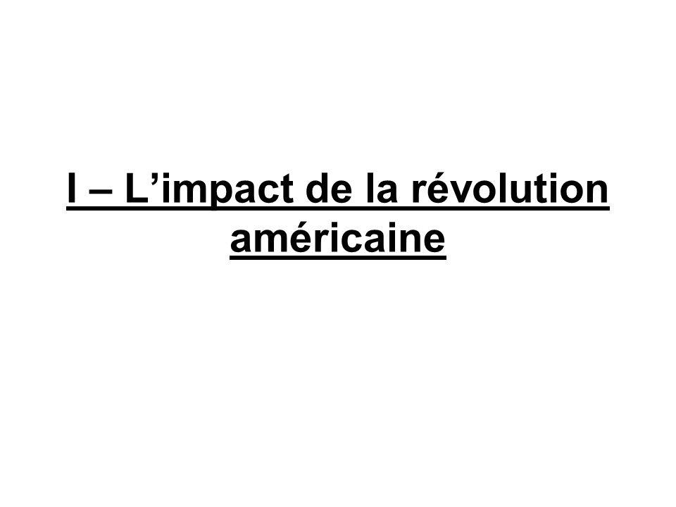 I – L'impact de la révolution américaine