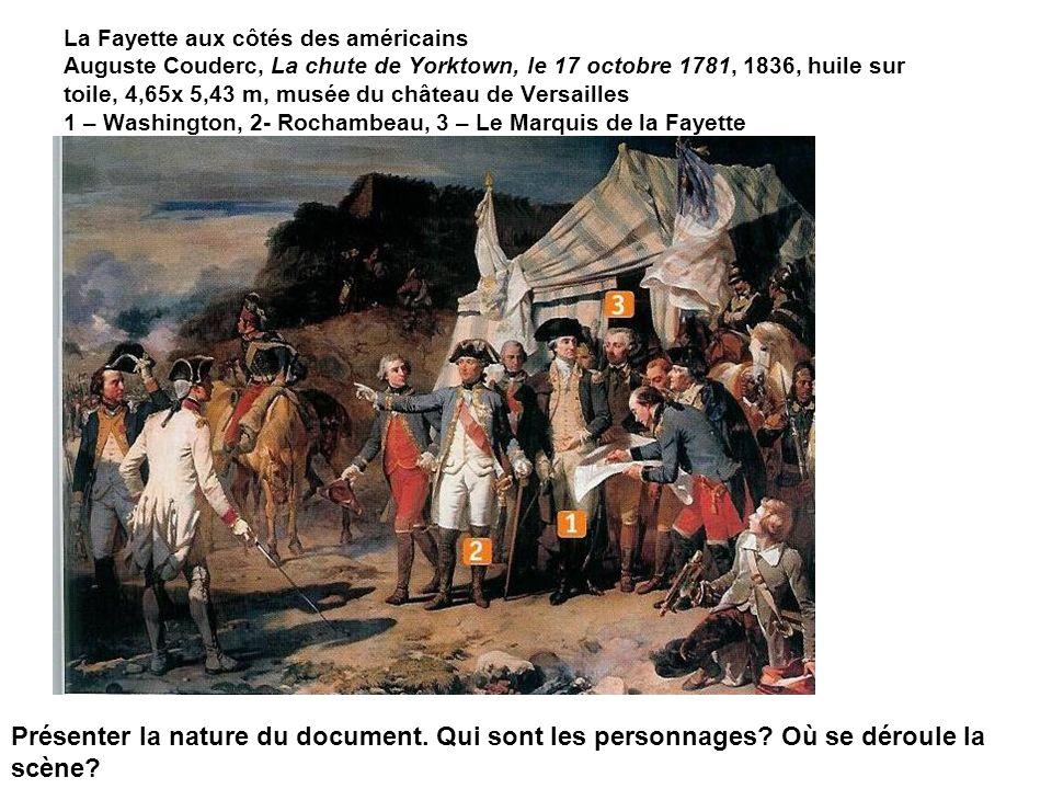 La Fayette aux côtés des américains Auguste Couderc, La chute de Yorktown, le 17 octobre 1781, 1836, huile sur toile, 4,65x 5,43 m, musée du château de Versailles 1 – Washington, 2- Rochambeau, 3 – Le Marquis de la Fayette