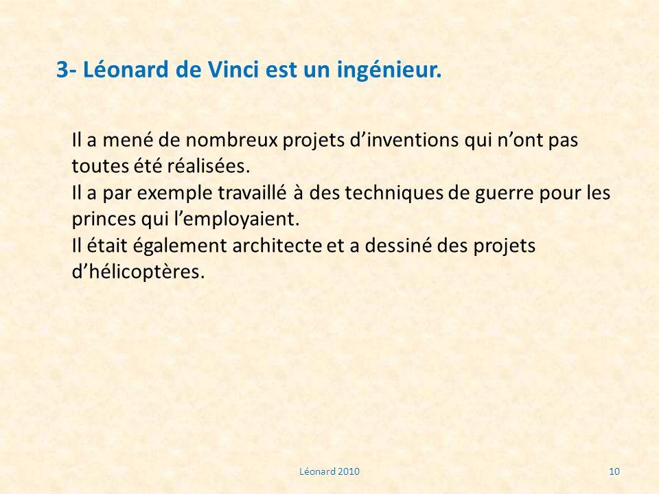 3- Léonard de Vinci est un ingénieur.