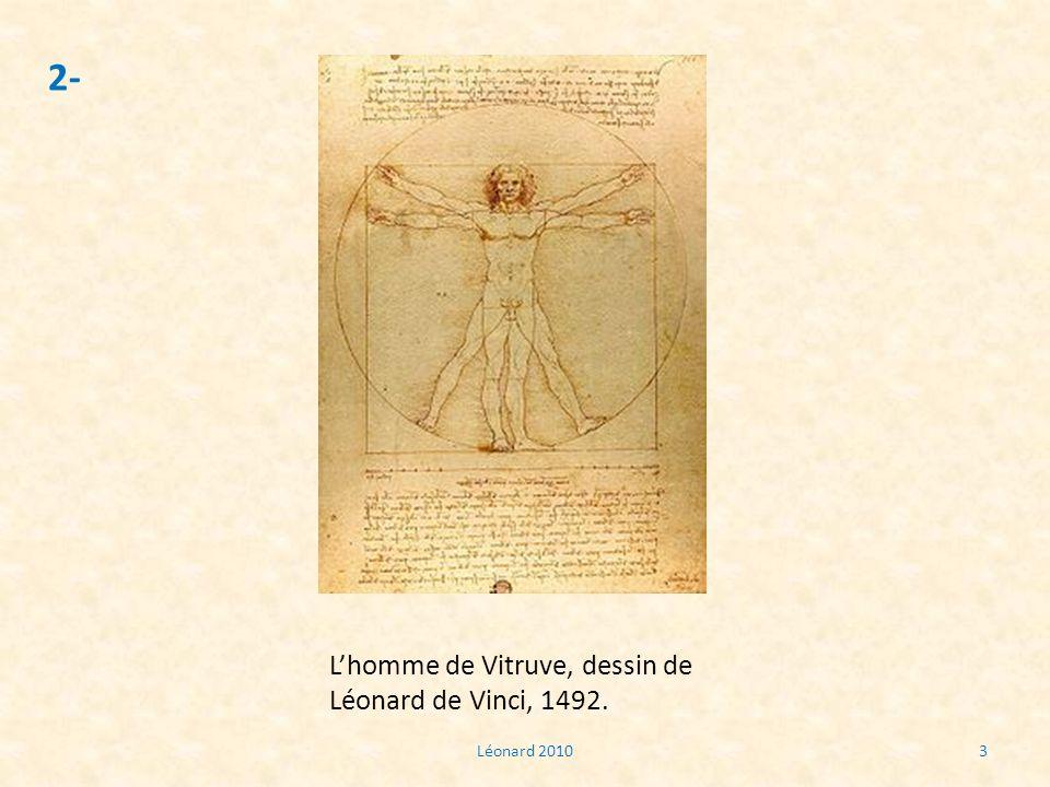 2- L'homme de Vitruve, dessin de Léonard de Vinci, 1492. Léonard 2010