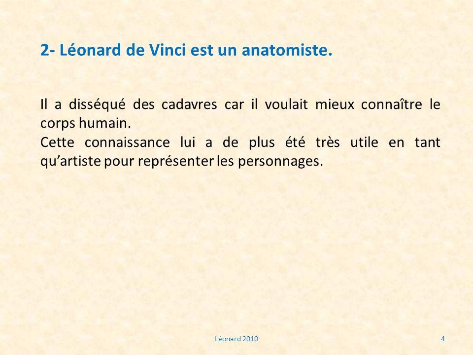 2- Léonard de Vinci est un anatomiste.