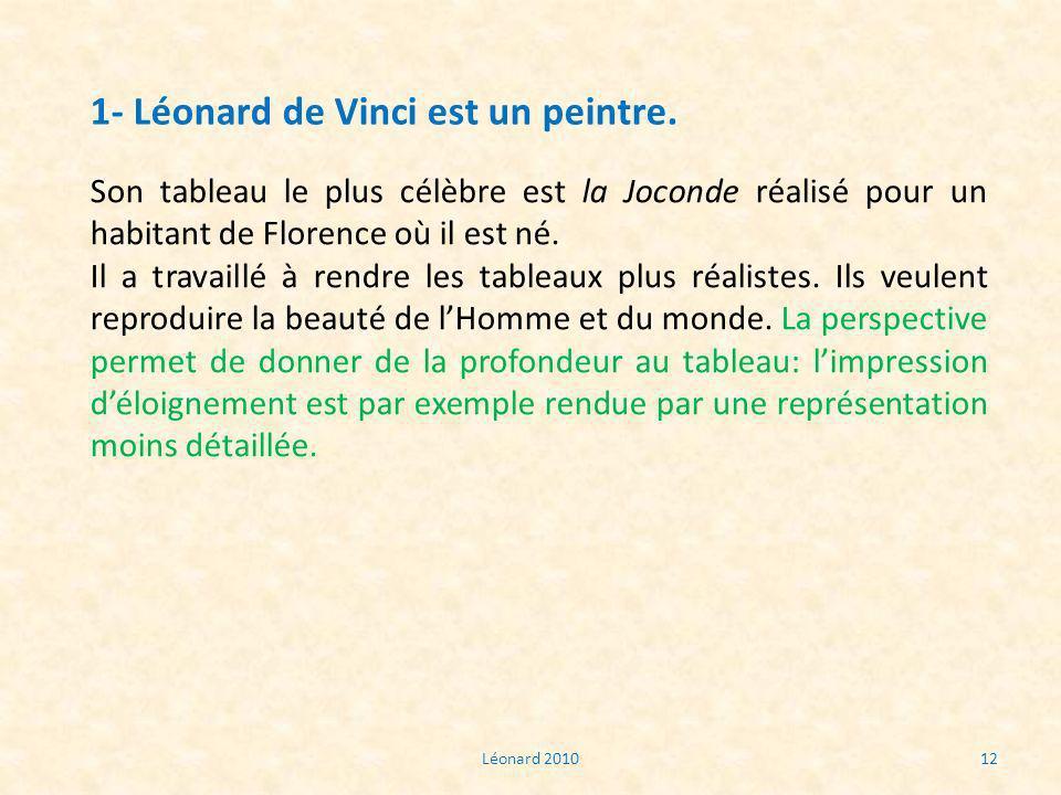 1- Léonard de Vinci est un peintre.
