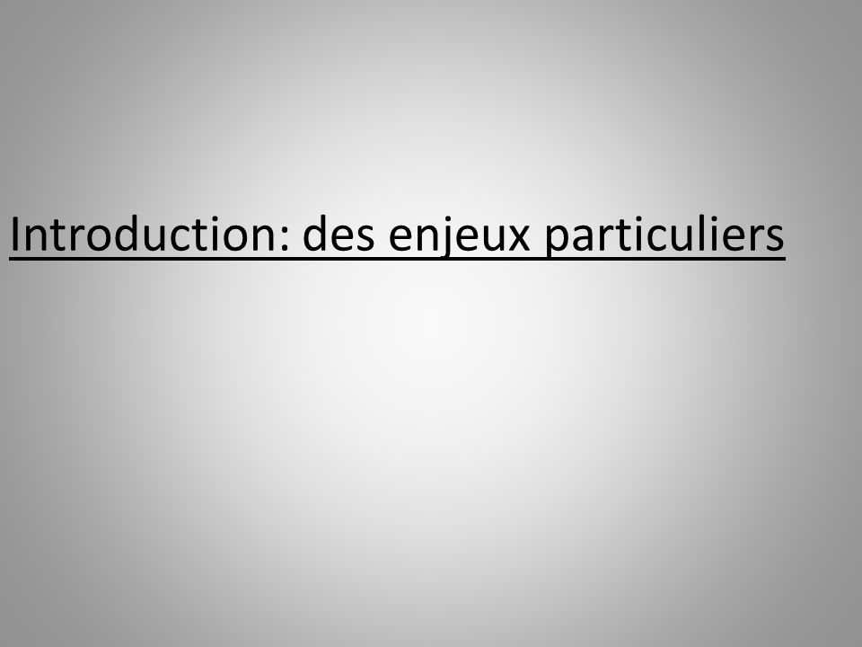 Introduction: des enjeux particuliers