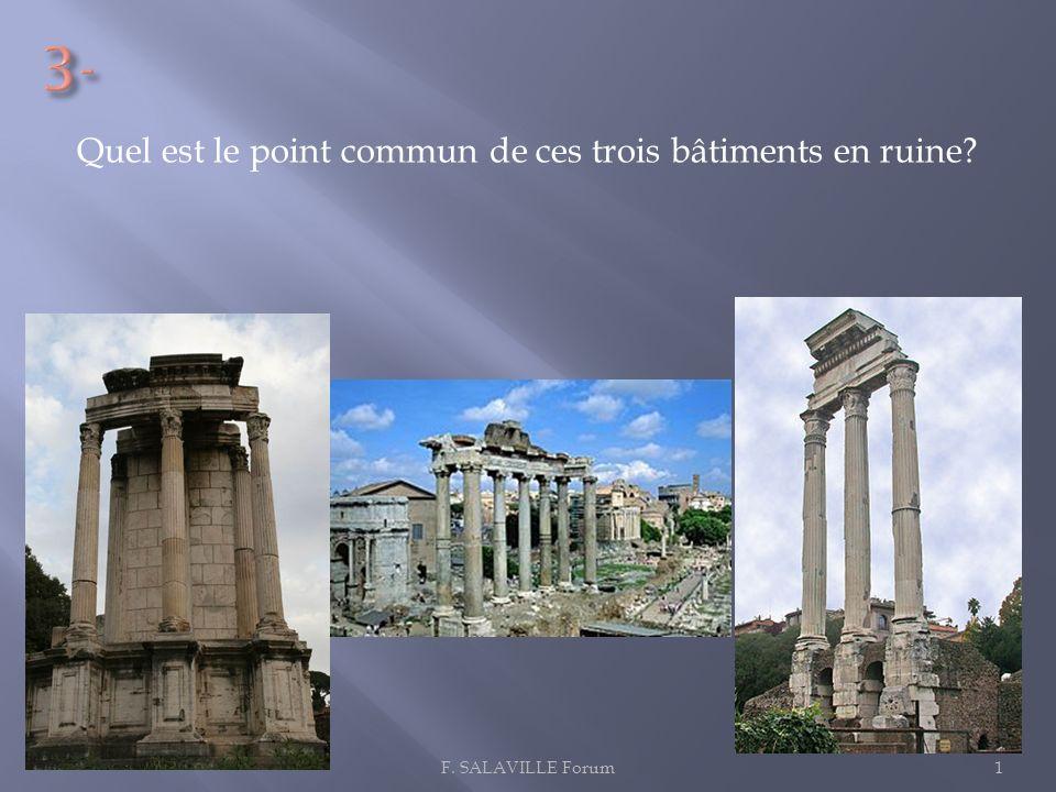 3- Quel est le point commun de ces trois bâtiments en ruine