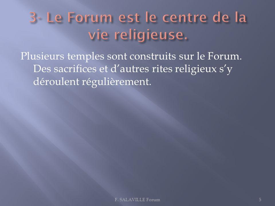 3- Le Forum est le centre de la vie religieuse.