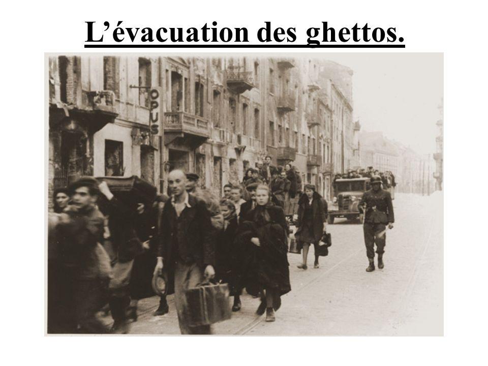 L'évacuation des ghettos.
