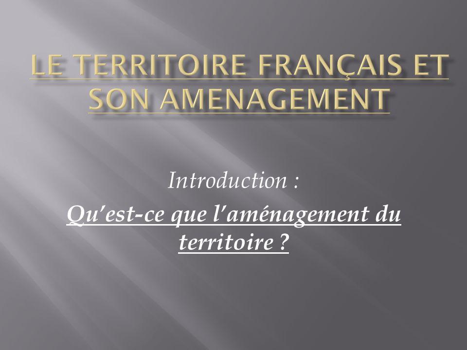LE TERRITOIRE FRANÇAIS ET SON AMENAGEMENT