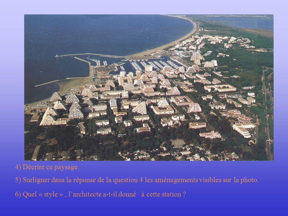 4) Décrire ce paysage. 5) Surligner dans la réponse de la question 4 les aménagements visibles sur la photo.