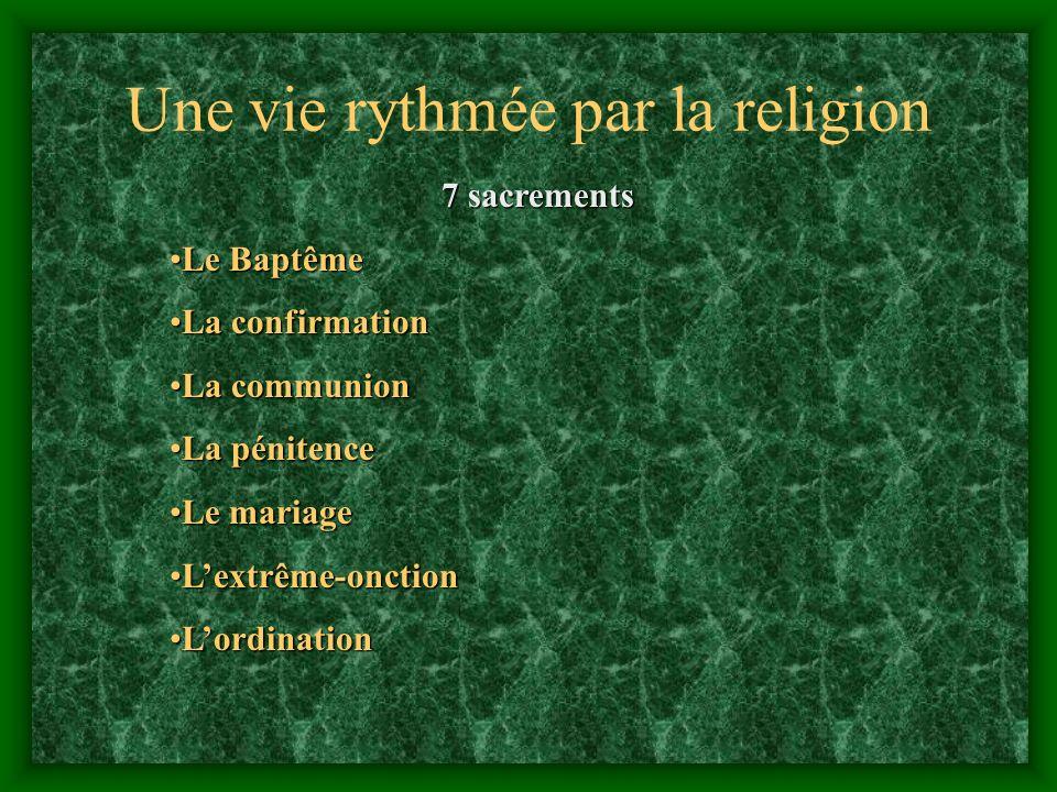 Une vie rythmée par la religion