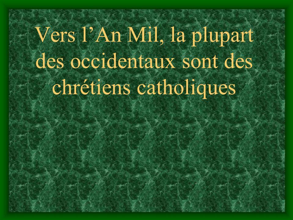 Vers l'An Mil, la plupart des occidentaux sont des chrétiens catholiques