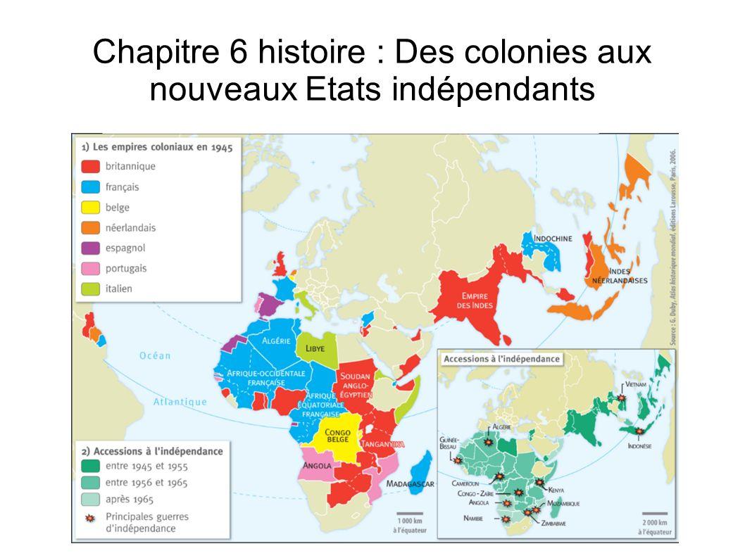 Chapitre 6 histoire : Des colonies aux nouveaux Etats indépendants