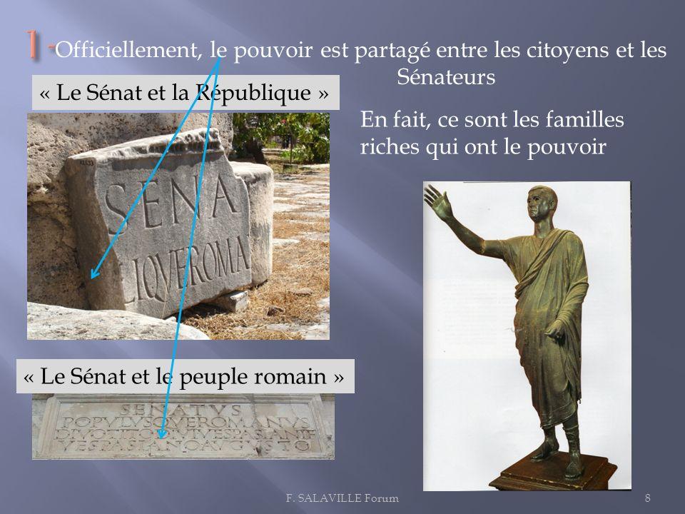 1-Officiellement, le pouvoir est partagé entre les citoyens et les Sénateurs. « Le Sénat et la République »