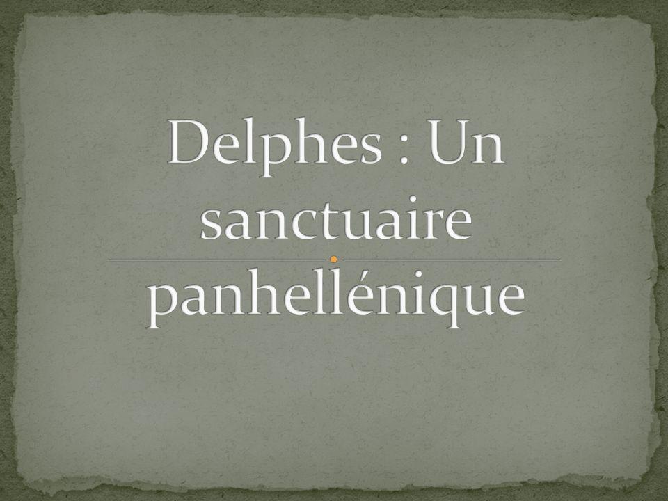 Delphes : Un sanctuaire panhellénique