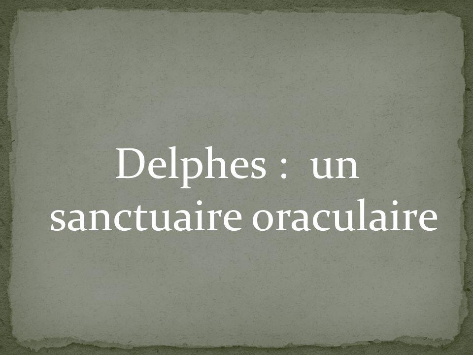 Delphes : un sanctuaire oraculaire