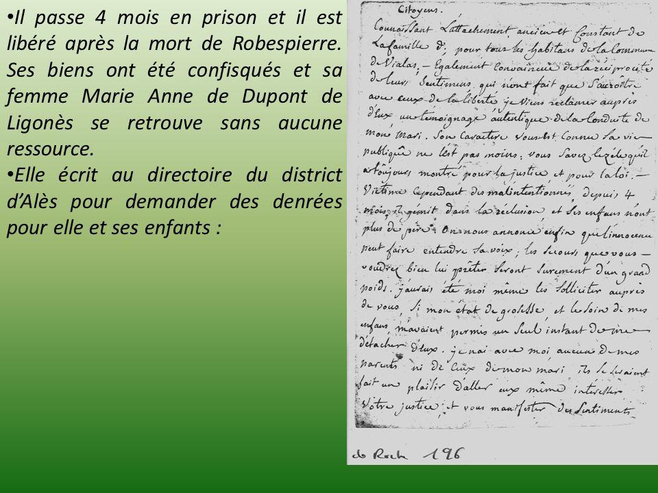 Il passe 4 mois en prison et il est libéré après la mort de Robespierre. Ses biens ont été confisqués et sa femme Marie Anne de Dupont de Ligonès se retrouve sans aucune ressource.