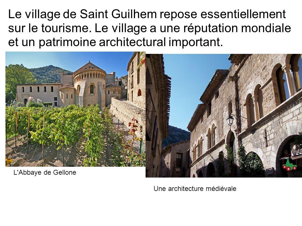 Le village de Saint Guilhem repose essentiellement sur le tourisme