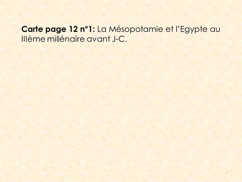 Carte page 12 n°1: La Mésopotamie et l'Egypte au IIIème millénaire avant J-C.
