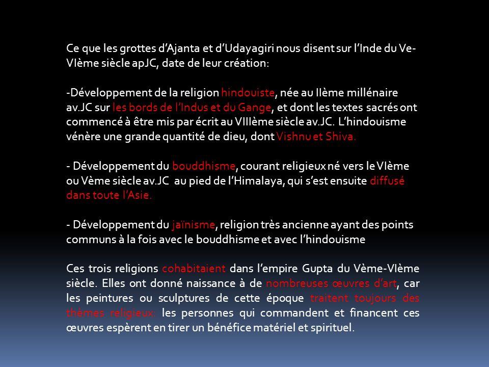 Ce que les grottes d'Ajanta et d'Udayagiri nous disent sur l'Inde du Ve-VIème siècle apJC, date de leur création:
