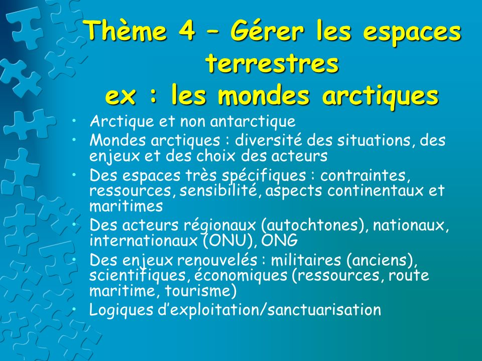 Thème 4 – Gérer les espaces terrestres ex : les mondes arctiques