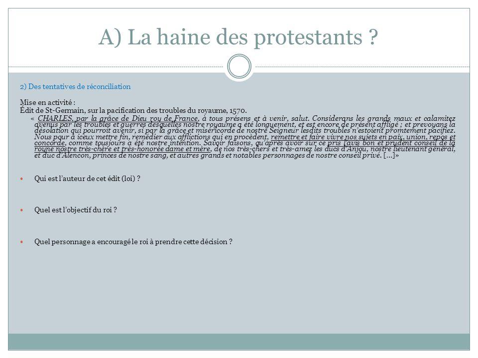 A) La haine des protestants
