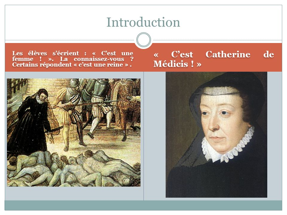 Introduction « C'est Catherine de Médicis ! »