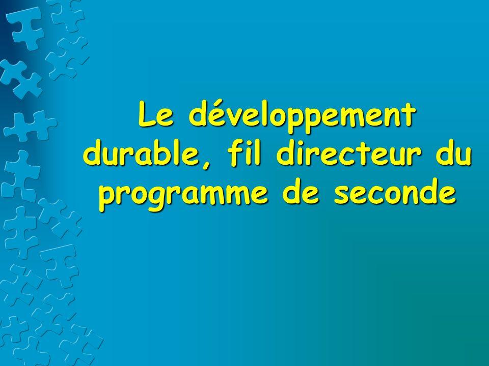 Le développement durable, fil directeur du programme de seconde