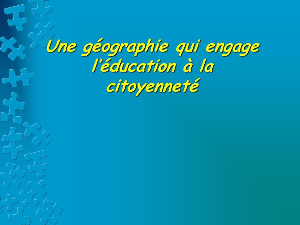 Une géographie qui engage l'éducation à la citoyenneté
