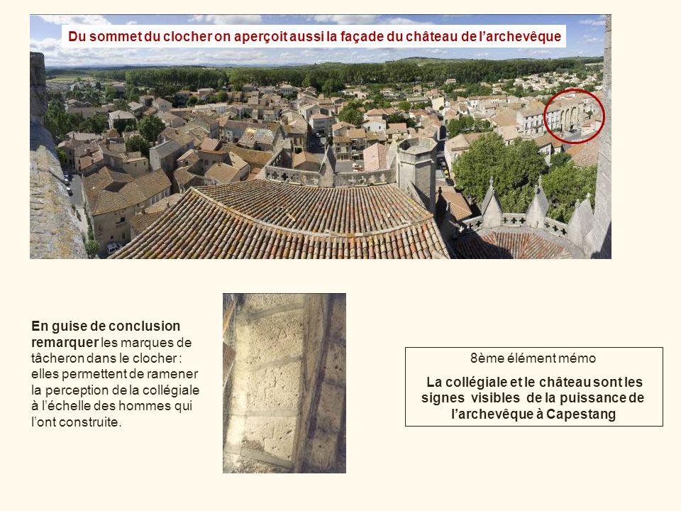 Du sommet du clocher on aperçoit aussi la façade du château de l'archevêque