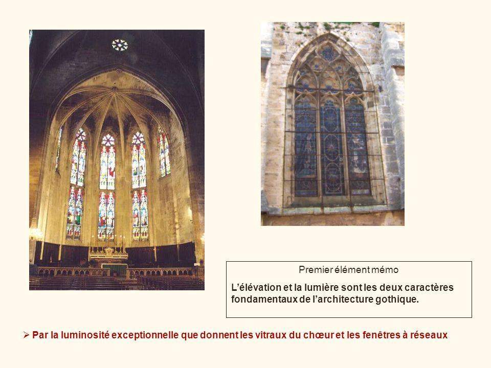 Premier élément mémo L'élévation et la lumière sont les deux caractères fondamentaux de l'architecture gothique.