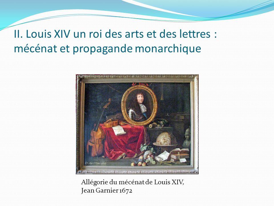 II. Louis XIV un roi des arts et des lettres : mécénat et propagande monarchique