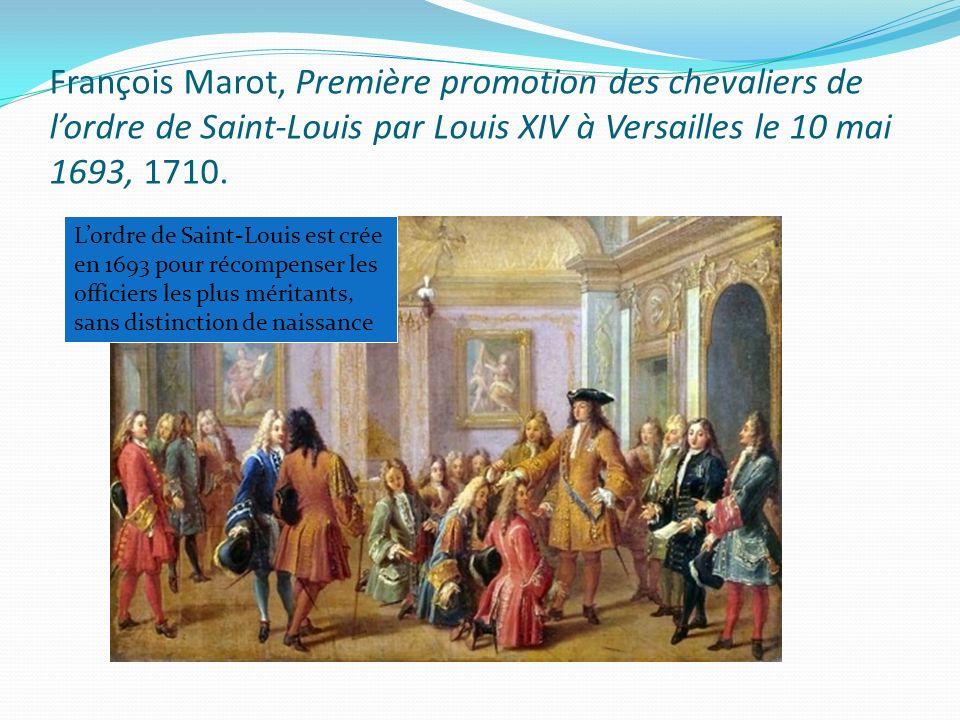 François Marot, Première promotion des chevaliers de l'ordre de Saint‑Louis par Louis XIV à Versailles le 10 mai 1693, 1710.