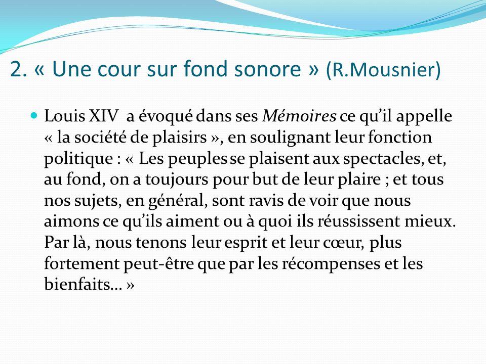 2. « Une cour sur fond sonore » (R.Mousnier)