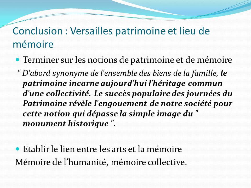Conclusion : Versailles patrimoine et lieu de mémoire