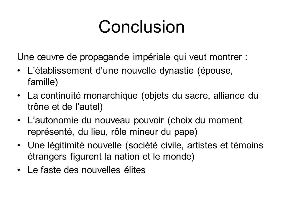 Conclusion Une œuvre de propagande impériale qui veut montrer :