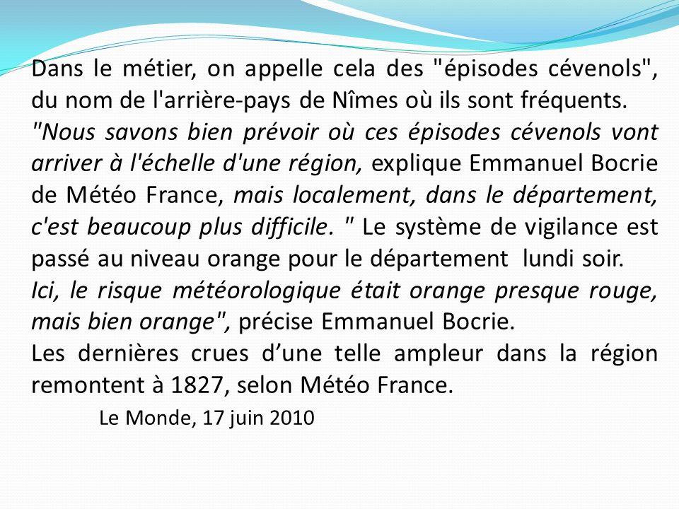 Dans le métier, on appelle cela des épisodes cévenols , du nom de l arrière-pays de Nîmes où ils sont fréquents.