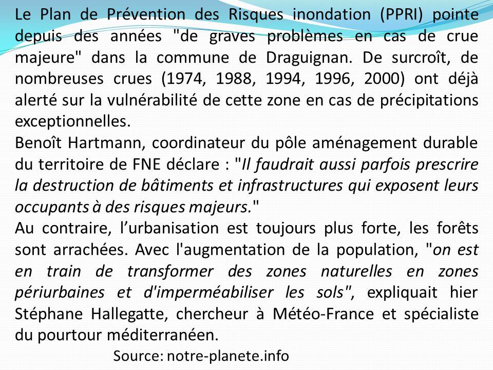 Le Plan de Prévention des Risques inondation (PPRI) pointe depuis des années de graves problèmes en cas de crue majeure dans la commune de Draguignan. De surcroît, de nombreuses crues (1974, 1988, 1994, 1996, 2000) ont déjà alerté sur la vulnérabilité de cette zone en cas de précipitations exceptionnelles.
