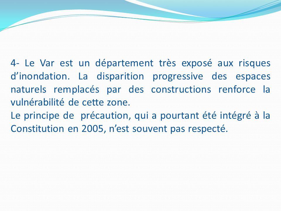 4- Le Var est un département très exposé aux risques d'inondation