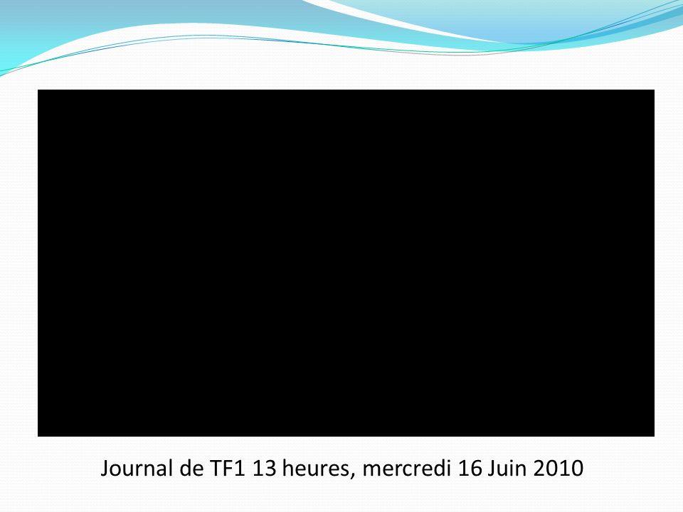 Journal de TF1 13 heures, mercredi 16 Juin 2010