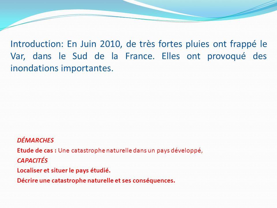Introduction: En Juin 2010, de très fortes pluies ont frappé le Var, dans le Sud de la France. Elles ont provoqué des inondations importantes.
