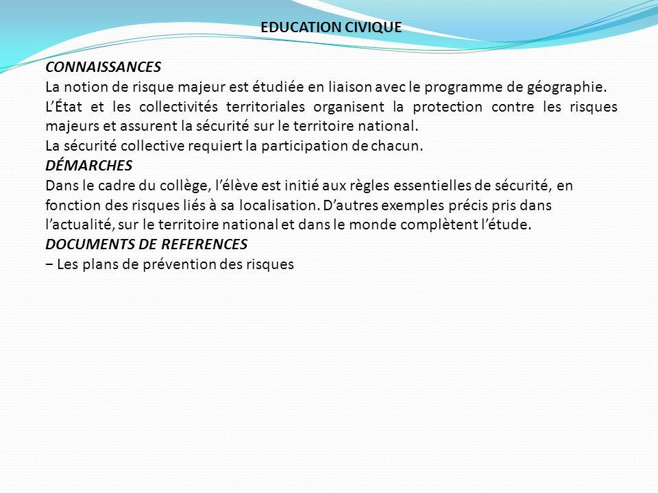 EDUCATION CIVIQUE CONNAISSANCES. La notion de risque majeur est étudiée en liaison avec le programme de géographie.
