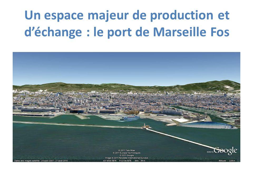 Un espace majeur de production et d'échange : le port de Marseille Fos