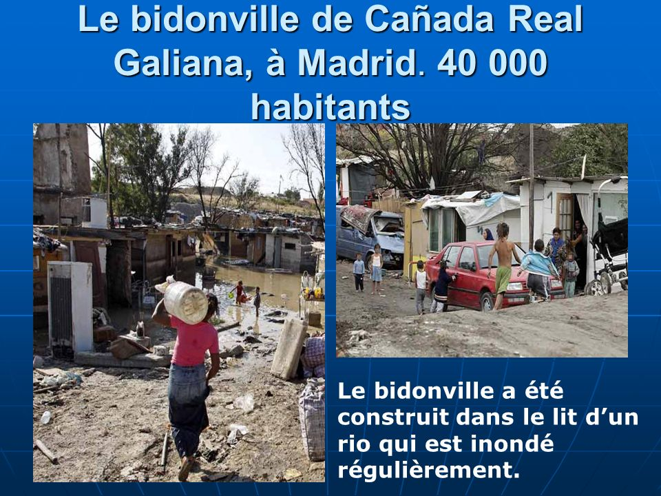 Le bidonville de Cañada Real Galiana, à Madrid. 40 000 habitants