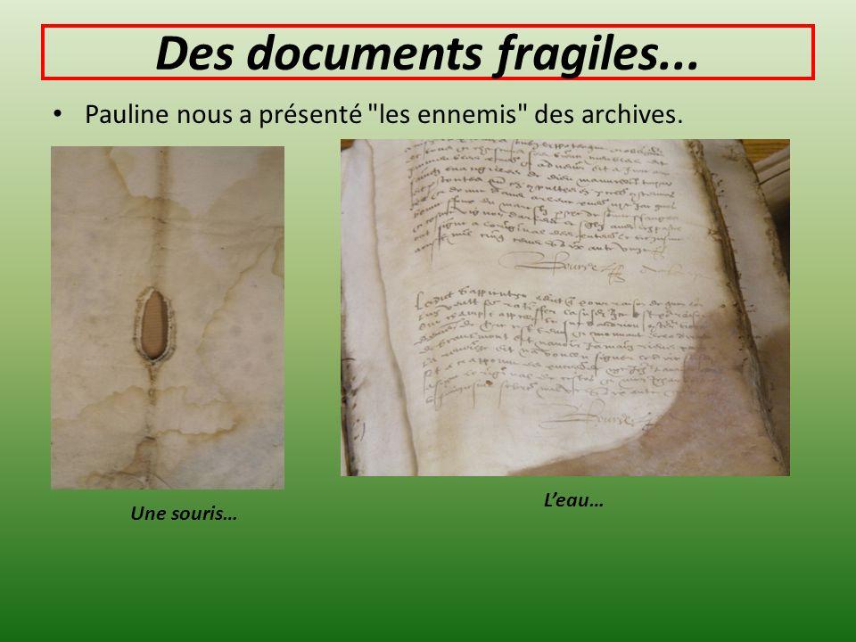 Des documents fragiles...
