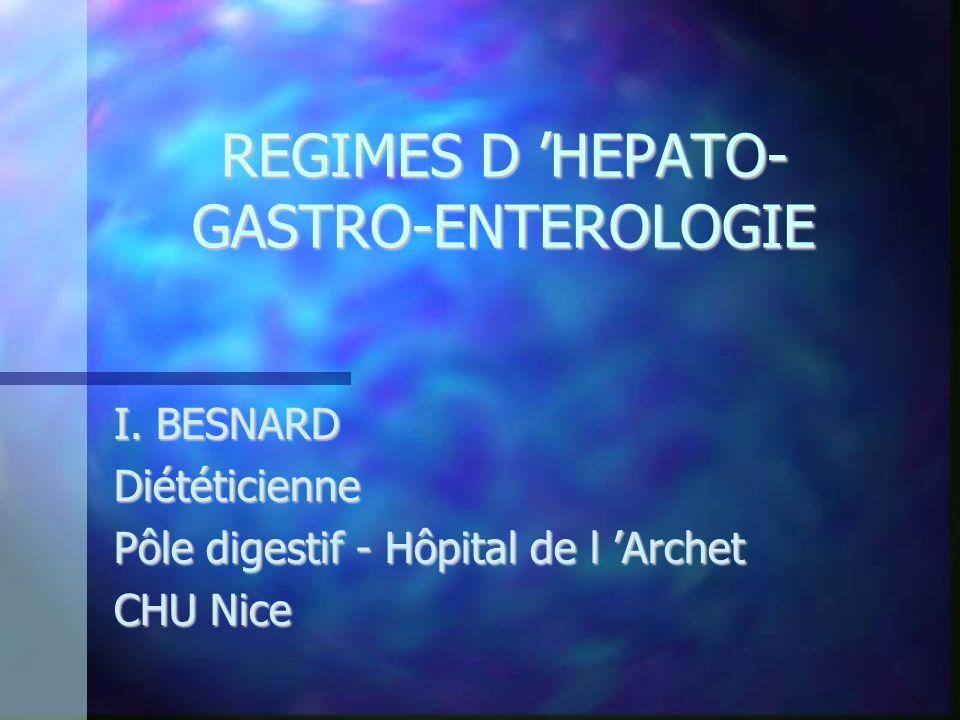 REGIMES D 'HEPATO-GASTRO-ENTEROLOGIE